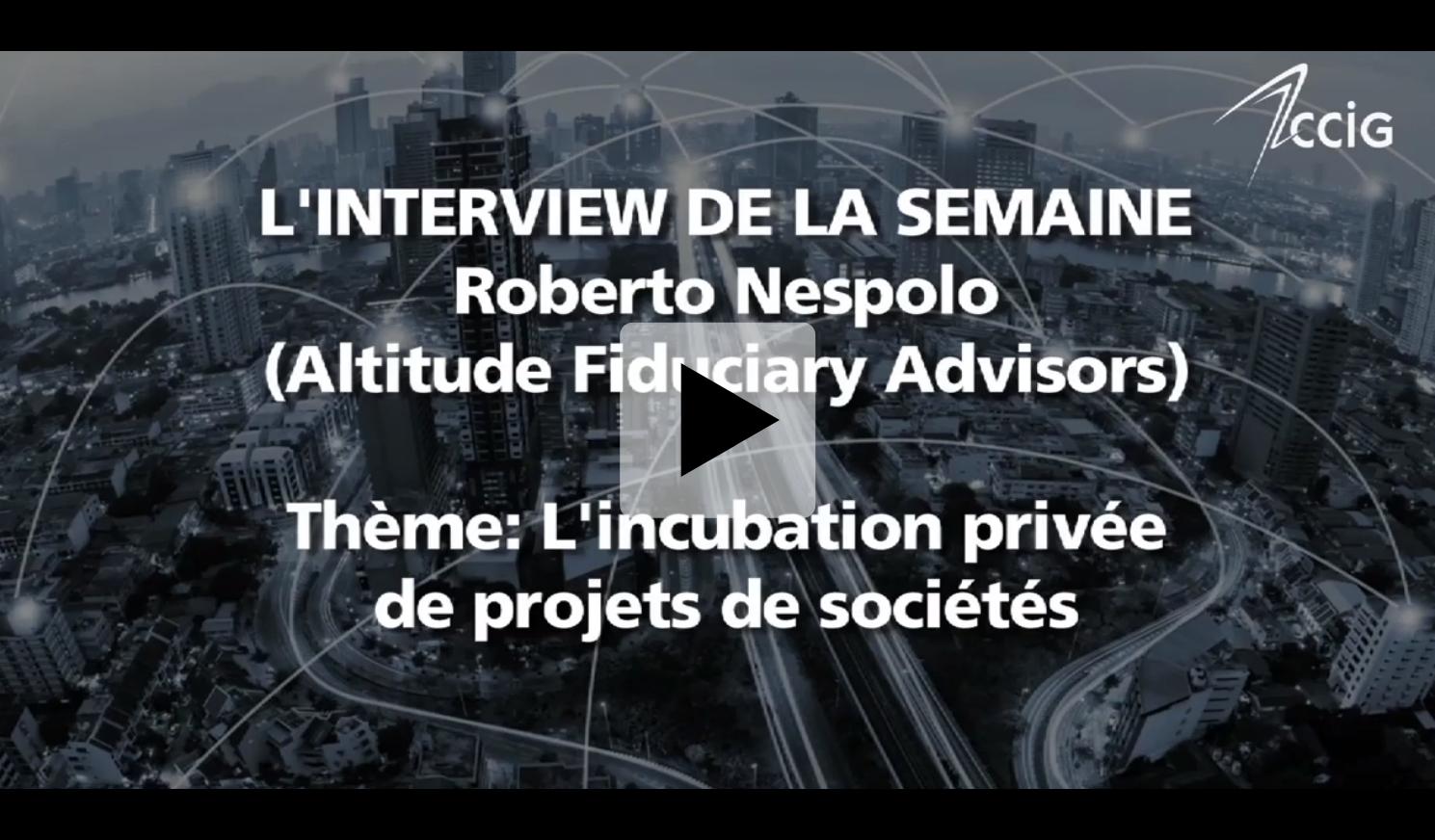 """Roberto Nespolo invité de la CCIG pour """"L'interview de la semaine"""""""